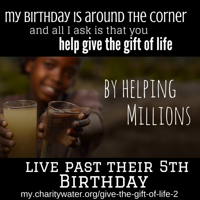help millions live past their 5th #birthday. #charity #water-2